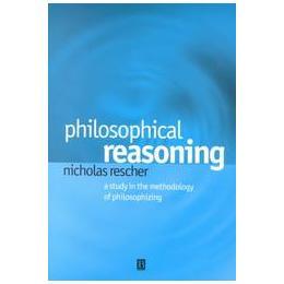 Rescher: Philosophical Reasoning
